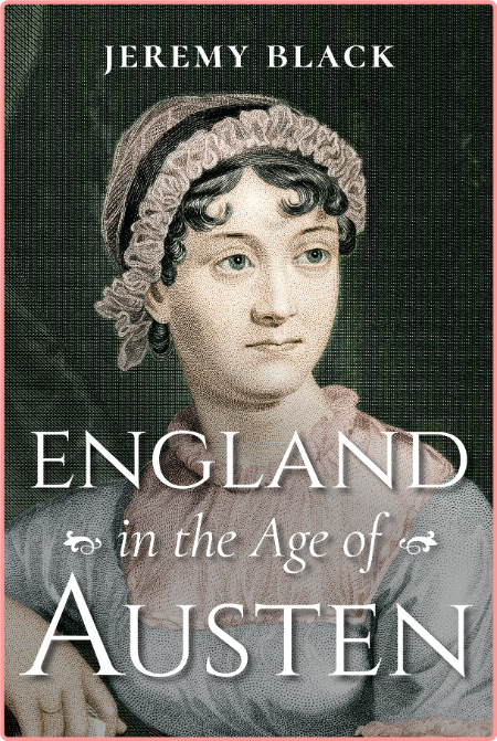 England in the Age of Austen by Jeremy Black