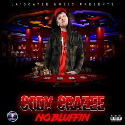 Cody CraZee — No Bluffin (2021)