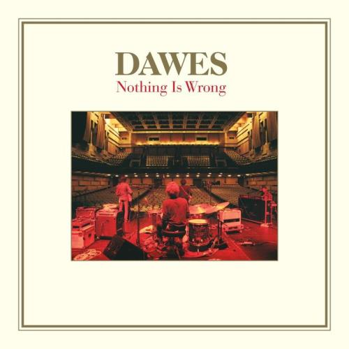 Dawes — Nothing Is Wrong (2021)