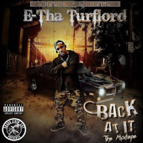 E Tha Turflord — BACK AT IT (2021)