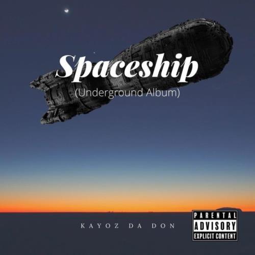 Kayoz Da Don — Spaceship: Underground Album (2021)
