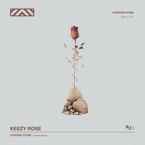 Keezy Rose — Stepping Stone (2021)