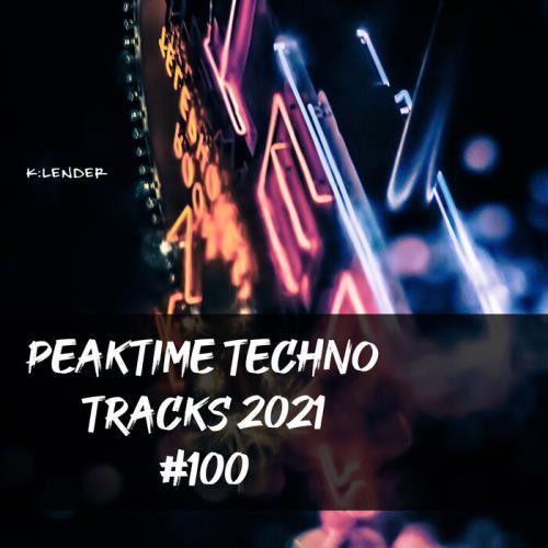 Peaktime Techno Tracks 2021 #100 (2021)