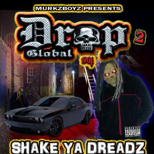 Murkzboyz Dropglobal 901 — Shake Ya Dreadz 2 (2021)