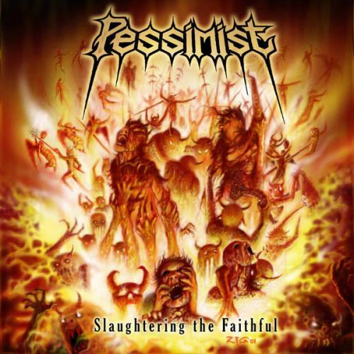 Pessimist — Slaughtering The Faithful (2021) FLAC