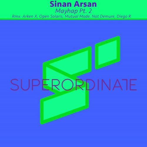 Sinan Arsan — Mayhap, Pt. 2 (2021)
