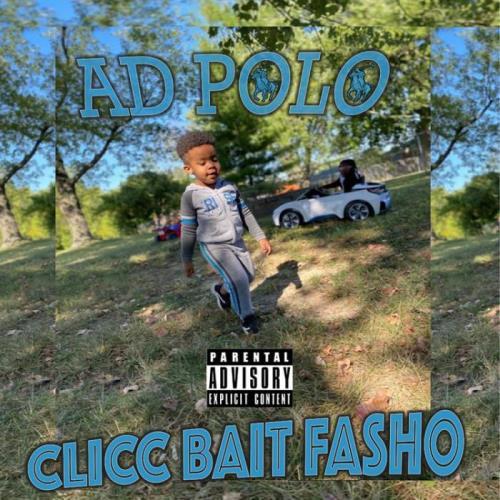Ad Polo - Clicc Bait Fasho (2021)
