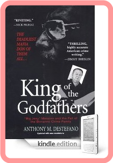 King of the Godfathers  Big Joey Massino and the Fall of the Bonanno Crime Family by Anthony M  D...