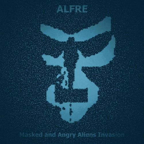 Alfre — Masked & Angry Aliens Invasion (2021)