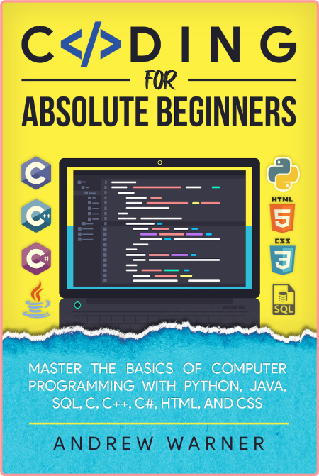 Coding for Absolute Beginners - Master the Basics of Computer Programming with Python, Java, SQL
