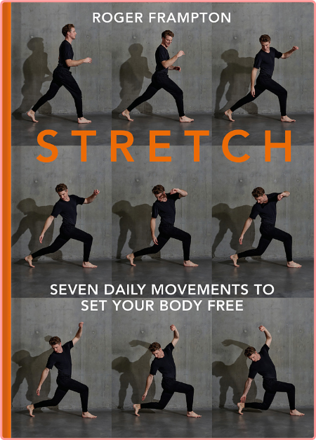 Stretch - 7 daily movements to set your body free