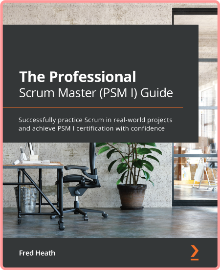The Professional Scrum Master (PSM I) Guide
