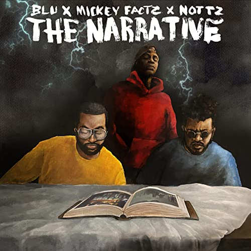 Blu x Mickey Factz x Nottz — The Narrative (2021)
