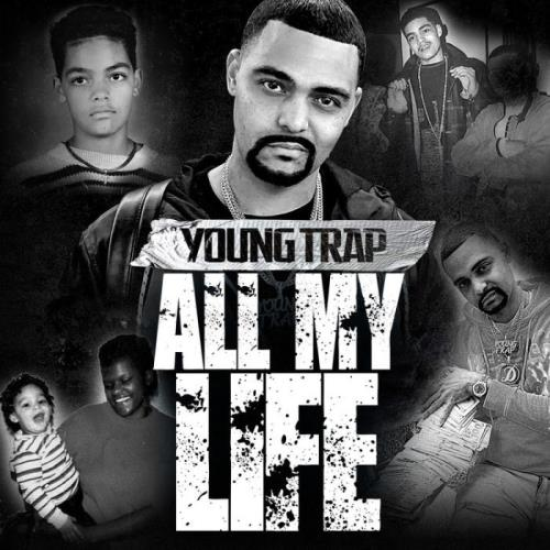 Young Trap — All My Life (2021)