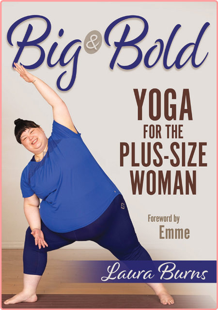Big & Bold - Yoga for the Plus-Size Woman