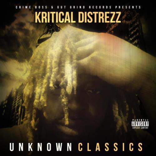 Crime Boss & Kritical Distrezz — Unknown Classics (2021)