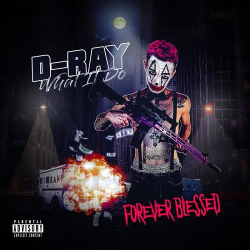 D Ray What It Do — Forever Blessed (2021)