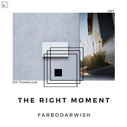 Farbodarwish — The Right Moment (2021)