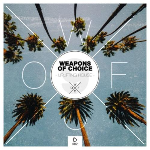 Weapons Of Choice — Uplifting House, Vol. 9 (2021)