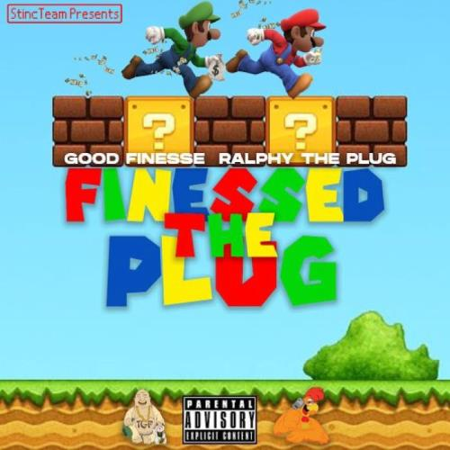 GoodFinesse & Ralfy The Plug — Finessed The Plug (2021)