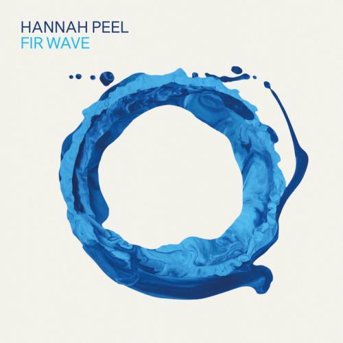 Hannah Peel — Fir Wave (2021)