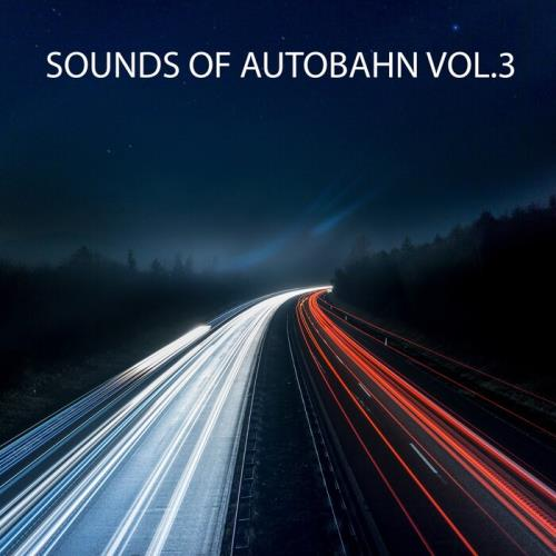 Sounds Of Autobahn Vol 3 (2021)