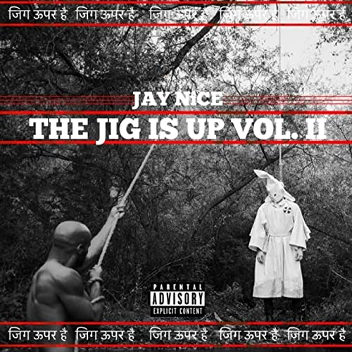 Jay Nice — The Jig Is Up, Vol 2 (2021)