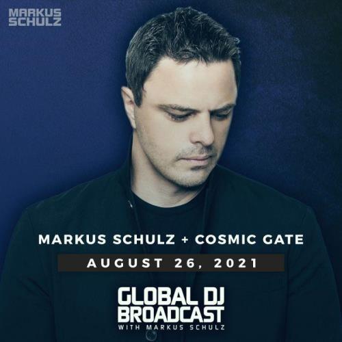 Markus Schulz & Cosmic Gate — Global DJ Broadcast (2021-08-26)