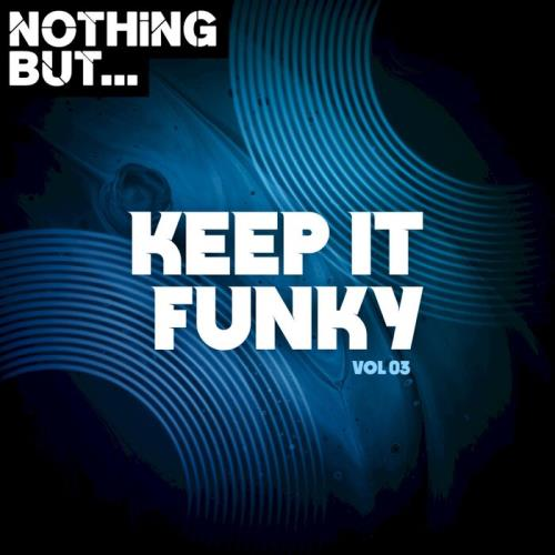 Nothing But... Keep It Funky, Vol. 03 (2021)