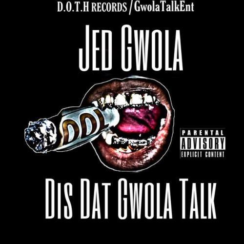 Jed Gwola — Dis Dat Gwola Talk (2021)