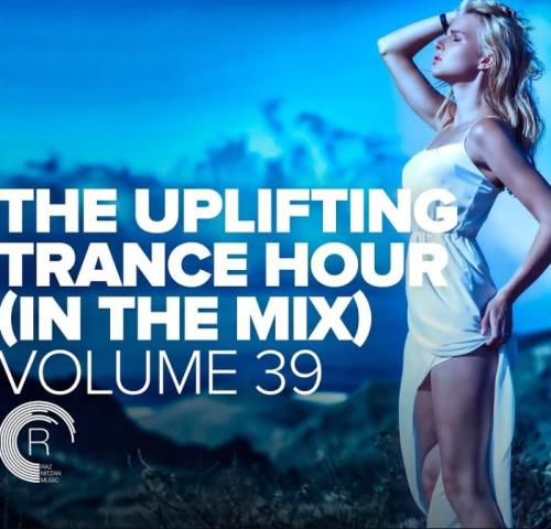The Uplifting Trance Hour In The Mix, Vol. 39 (2021)