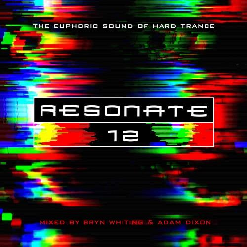 Resonate 12 (Mixed by Adam Dixon & Bryn Whiting) (2021)