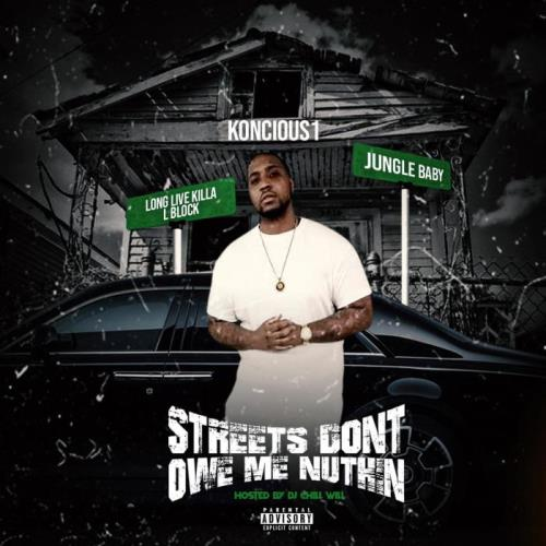Koncious1 — Streets Don't Owe Me Nuthin (2021)