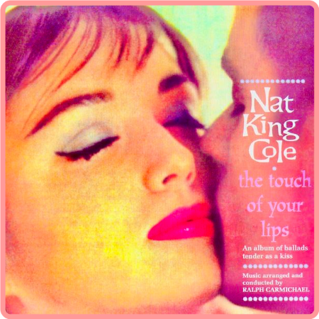 Nat King Cole - The Touch Of Your Lips (Remastered) [24Bit-96kHz] (2021) FLAC