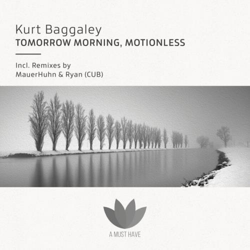 Kurt Baggaley — Tomorrow Morning / Motionless (2021)