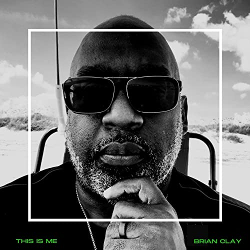 Brian Clay — This Is Me (2021)
