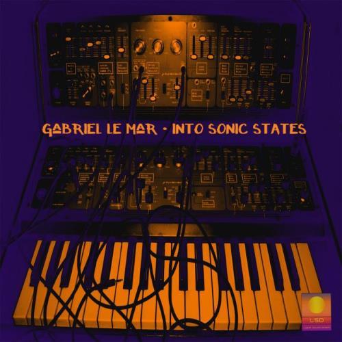 Gabriel Le Mar - Into Sonic States (2021)