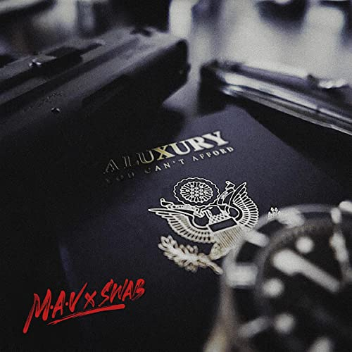M.A.V. & Swab — A Luxury You Can't Affor (2021)