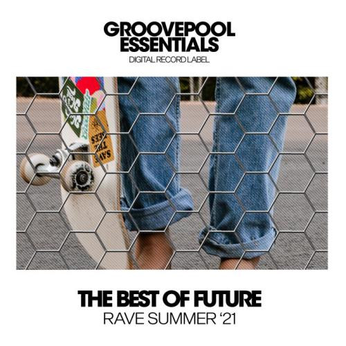 The Best Of Future Rave (Summer '21) (2021)