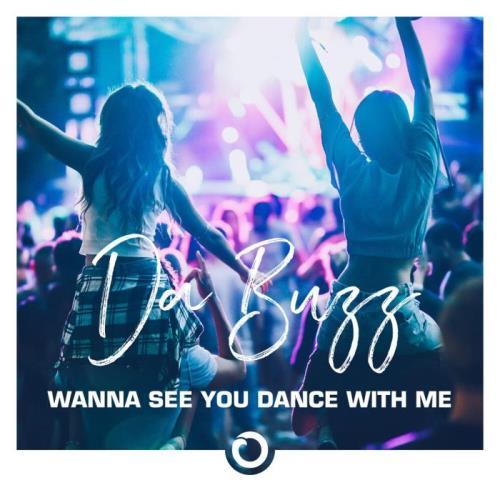Da Buzz — Wanna See You Dance With Me (2021)