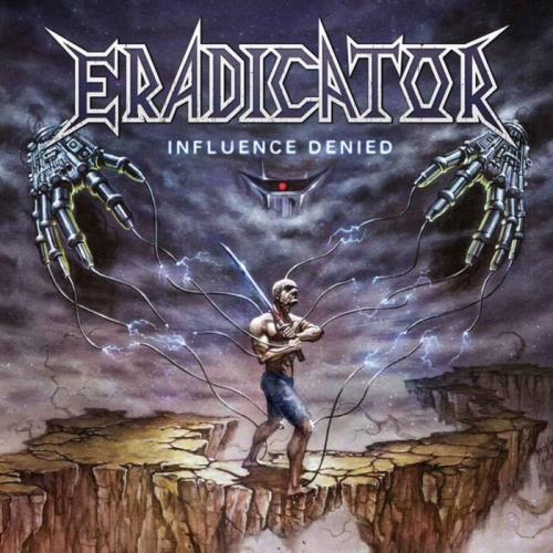 Eradicator — Influence Denied (2021) FLAC