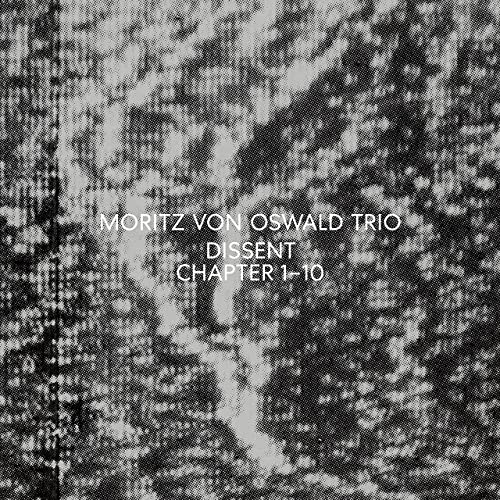 Moritz Von Oswald Trio — Dissent (2021)