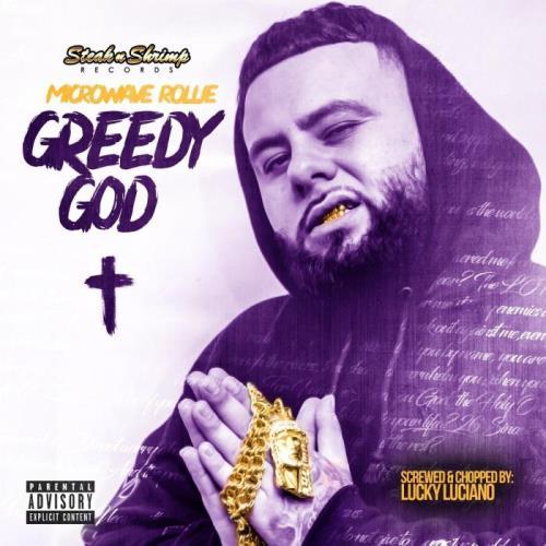 Microwave Rollie — Greedy God (Screwed & Chopped) (2021)