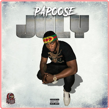Papoose - July (2021) Mp3 320kbps