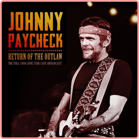 Johnny Paycheck - Return of the Outlaw (Live 1980) (2021) Mp3 320kbps
