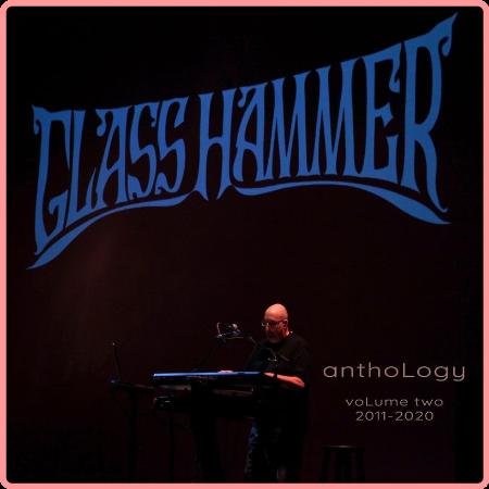 Glass Hammer - Anthology, Vol  2 (2011-2020) (2021) Mp3 320kbps