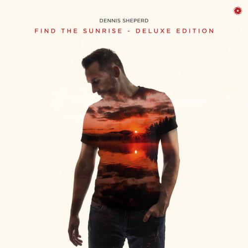 Dennis Sheperd — Find The Sunrise (Deluxe Edition — Extended Mixes) (2021)