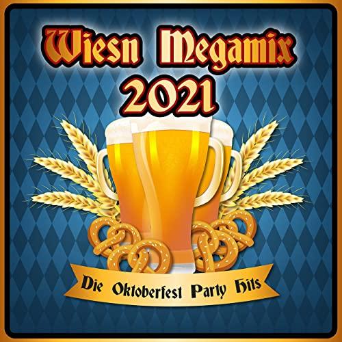 Wiesn Megamix 2021 (Die Oktoberfest Party Hits) (2021)