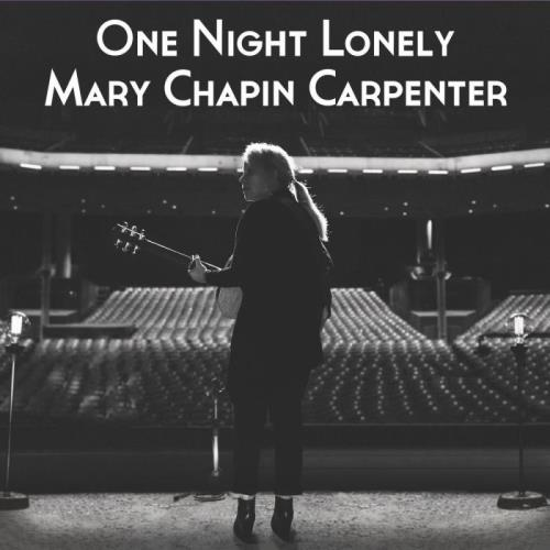 Mary Chapin Carpenter - One Night Lonely (Live) (2021)