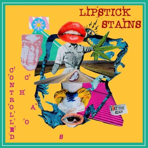 Lipstick Stains - Controlled Chaos (2021)